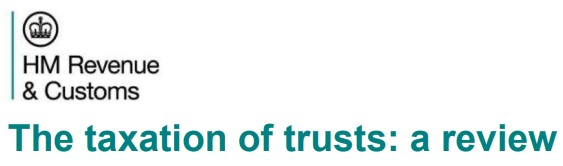 HMRC - Taxation of Trusts review